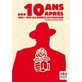 ...10 Ans Apr�s (1981-1995, Les Ann�es Mitterrand) de Serge Moati