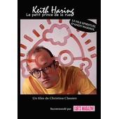 Keith Haring - Le Petit Prince De La Rue de Christina Clausen