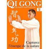 Qi Gong - Capturez L'�nergie - Vol. 1