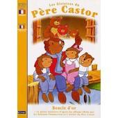 Les Histoires Du P�re Castor - 6 - Boucle D'or de Pascale Moreaux