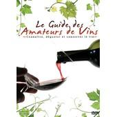 Le Guide Des Amateurs De Vin - Conna�tre, D�guster Et Conserver Le Vin