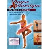 Danse Classique, Du R�ve � La R�alit� - 2 - La Le�on De Danse (1�re Et 2�me Ann�e)