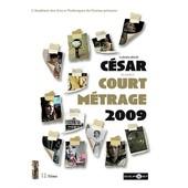 S�lection Officielle C�sar Du Meilleur Court M�trage 2009 de Arthur Harari
