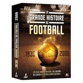 La Grande Histoire Du Football De 1930 � 2006