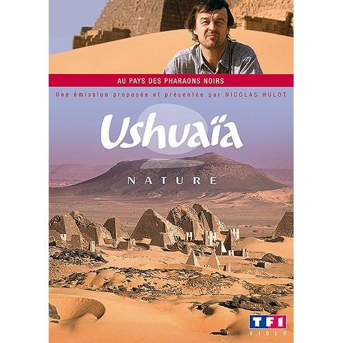 Ushuaïa nature : au pays des pharaons noirs