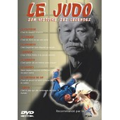 Le Judo - Son Histoire, Ses L�gendes de Daniel Peressini