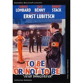 To Be Or Not To Be - Jeux Dangereux de Ernst Lubitsch