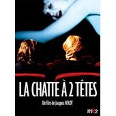 La Chatte � 2 T�tes de Jacques Nolot