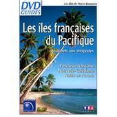 Les Iles Fran�aises Du Pacifique : Archipels Aux Antipodes - Polyn�sie Fran�aise, Nouvelle-Cal�donie, Wallis-Et-Futuna de Pierre Brouwers