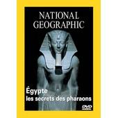 National Geographic - Egypte, Les Secrets Des Pharaons