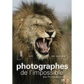 Les Photographes De L'impossible de Jean-Thomas Renaud