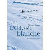 L'odyss�e Blanche de Nicolas Vanier
