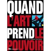 Quand L'art Prend Le Pouvoir de Fran�ois L�vy-Kuentz