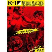 K-1 World Max 2006 - Final Round - Vol. 2
