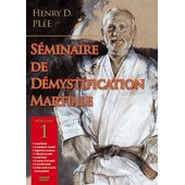 S�minaire De D�mystification Martiale - Volume 1