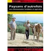 Paysans D'autrefois - Les Communaut�s Familiales Et Agricoles de Jean Michel Barjol