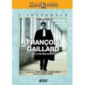 Fran�ois Gaillard Ou La Vie Des Autres de Jacques Ertaud