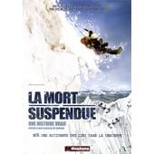 La Mort Suspendue de Kevin Macdonald
