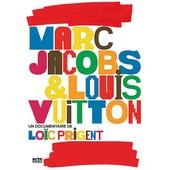 Marc Jacobs & Louis Vuitton de Lo�c Prigent