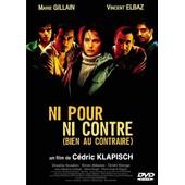 Ni Pour Ni Contre (Bien Au Contraire) de C�dric Klapisch