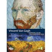 Vincent Van Gogh, Derniers Jours � Auvers-Sur-Oise de Peter Knapp