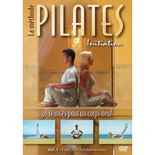 La M�thode Pilates - Initiation - Vol. 1 : Exercices Fondamentaux