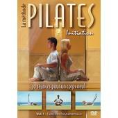 La M�thode Pilates - Initiation - Vol. 1 : Exercices Fondamentaux