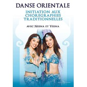 Danse Orientale - Initiation Aux Chor�graphies Traditionnelles