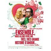 Ensemble, Nous Allons Vivre Une Tr�s Tr�s Grande Histoire D'amour... de Pascal Thomas