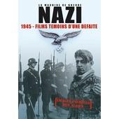 La Machine De Guerre Nazi - 1945 - Films T�moins D'une D�faite