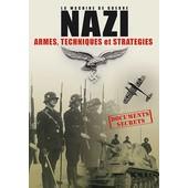 La Machine De Guerre Nazi - Armes, Techniques Et Strat�gies