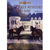 Les Beaux Messieurs De Bois-Dor� - Volume 2 de Bernard Borderie