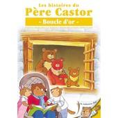 Les Histoires Du P�re Castor - 5/26 - Boucle D'or de Pascale Moreaux