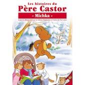Les Histoires Du P�re Castor - 6/26 - Michka de Pascale Moreaux