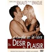 Le Couple Et Le Sexe - Du D�sir Au Plaisir