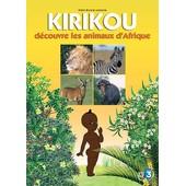 Kirikou Et Les Animaux D'afrique de Jean-Fran�ois Bordier
