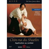 Chin-Na Du Shaolin Vol. 2 - Application Au Combat