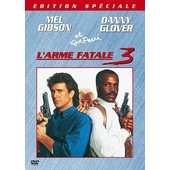 L'arme Fatale 3 - �dition Sp�ciale de Richard Donner