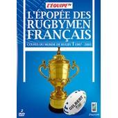 L'�pop�e Des Rugbymen Fran�ais - Coupes Du Monde De Rugby / 1987-2003