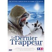 Le Dernier Trappeur - �dition Simple de Nicolas Vanier