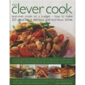 The Clever Cook: Best Ever Meals On A Budget - How To Make 200 Great-Value Delicious And Nutritious Dishes de Doncaster