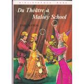 Du Th��tre � Malory School de Enid Blyton
