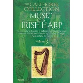 MUSIC FOR THE IRISH HARP THE CALTHORPE COLLECTION VOL. 3