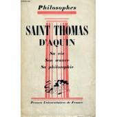 Saint Thomas D'aquin Sa Vie,Son Oeuvre - Expose De Sa Philosophie - Philosophes Collection Dirigee Par E. Brehier de A. CRESSON