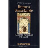 Retour � Samarkande - L'ancienne Astrologie Arabe de robert ambelain