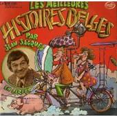 Disque Vinyle 33t Les Meilleures Histoires Belges. Le Pingouin / La Jolie Merciere / Le Francais A Velo / Le Grand Pere Defunt / La Mort Du Christ / Baba Le Chat / La Friteuse Electrique - Jacques Jean