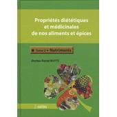 Propri�t�s Di�t�tiques Et M�dicinales De Nos Aliments Et �pices - Tome 2, Nutriments de Daniel Wuyts