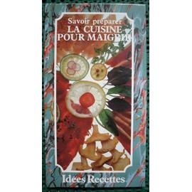 Id�es Recettes - Code Barre N� 9782867210761 : Savoir Pr�parer La Cuisine Pour Maigrir - Auteur : Patrice Dard - Photos : Daniel Czap Et Jean-Fran�ois Amann.