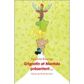 Grignotin Et Mentalo Pr�sentent... de Delphine Bournay