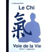 Le Chi, Voie De La Vie - Tome 1 : L'approche de Vlady Stevanovitch